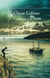 La fuerza y el viento. Óscar Lobato.